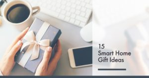 15 Smart Home Gift Ideas for Christmas